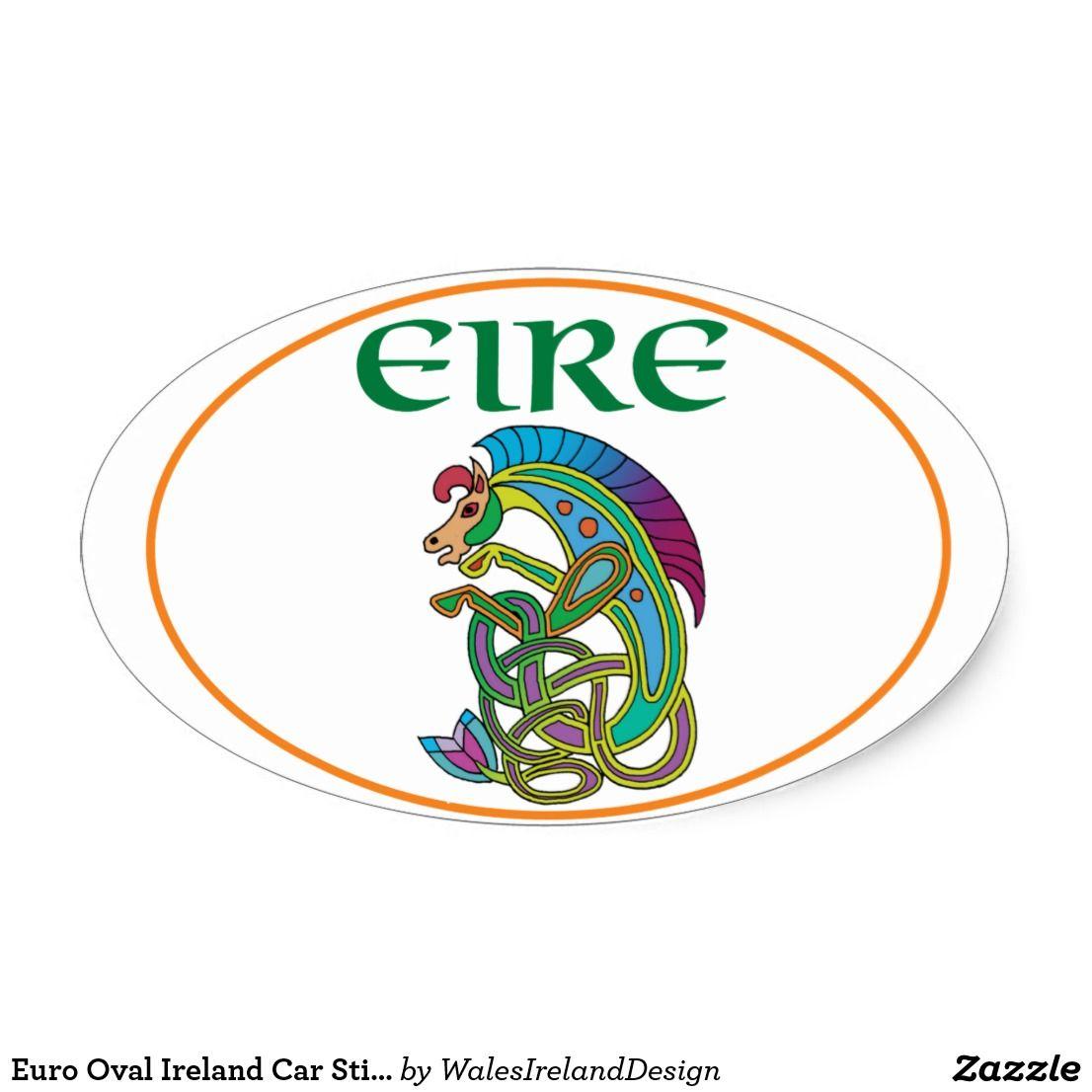 Euro Oval Ireland Car Sticker Zazzle Com Car Stickers Custom Stickers Euro Style [ 1106 x 1106 Pixel ]