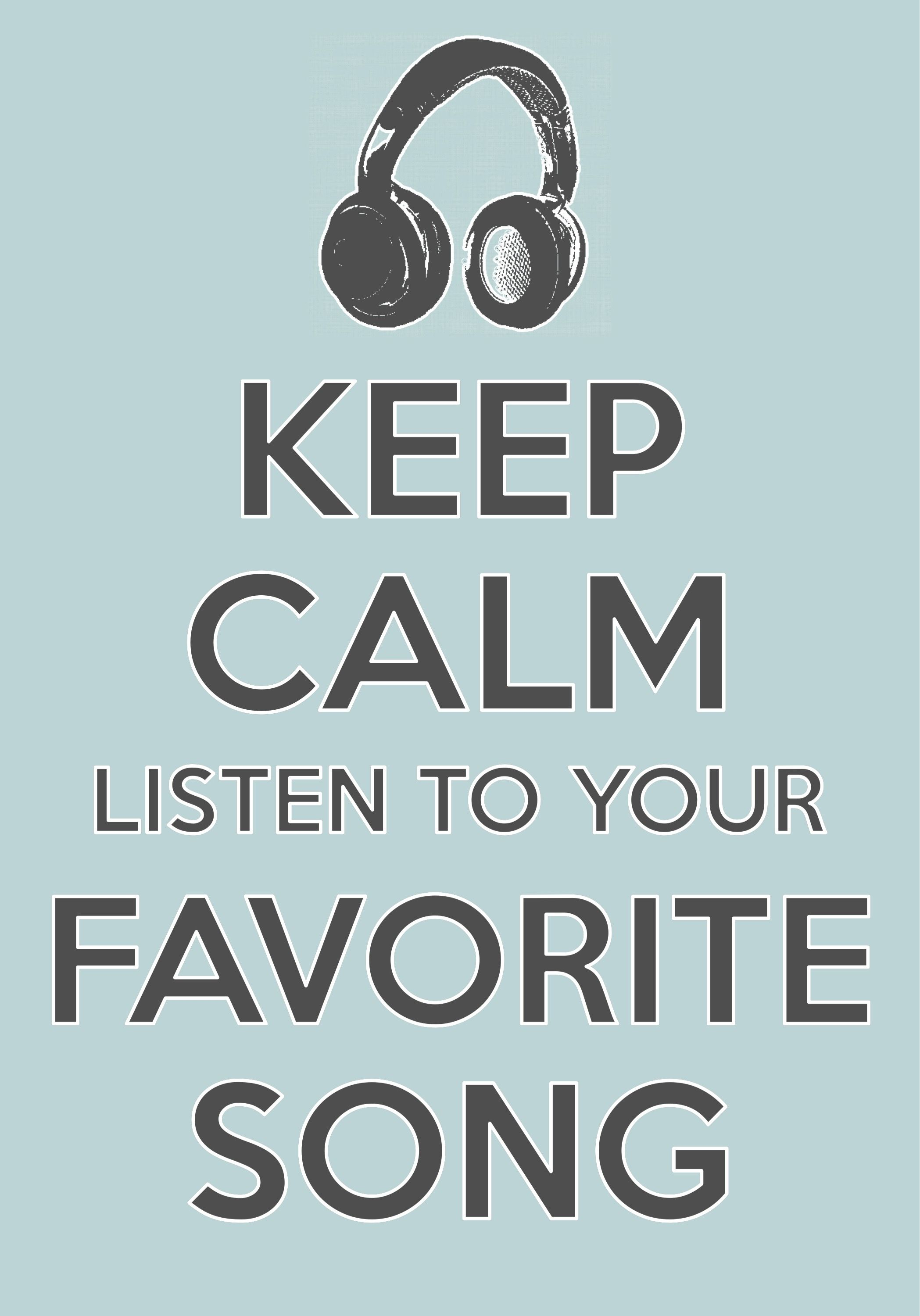 keep calm listen to your favorite song created with keep calm and