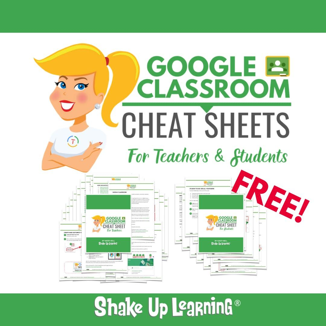 The Google Classroom Cheat Sheets for Teachers and Students! | Shake Up Learning