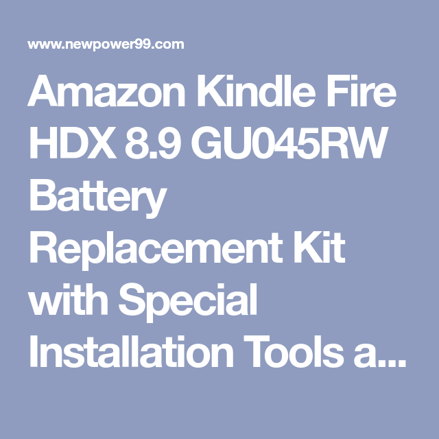 Amazon Kindle Fire HDX 8 9 GU045RW Battery Replacement Kit