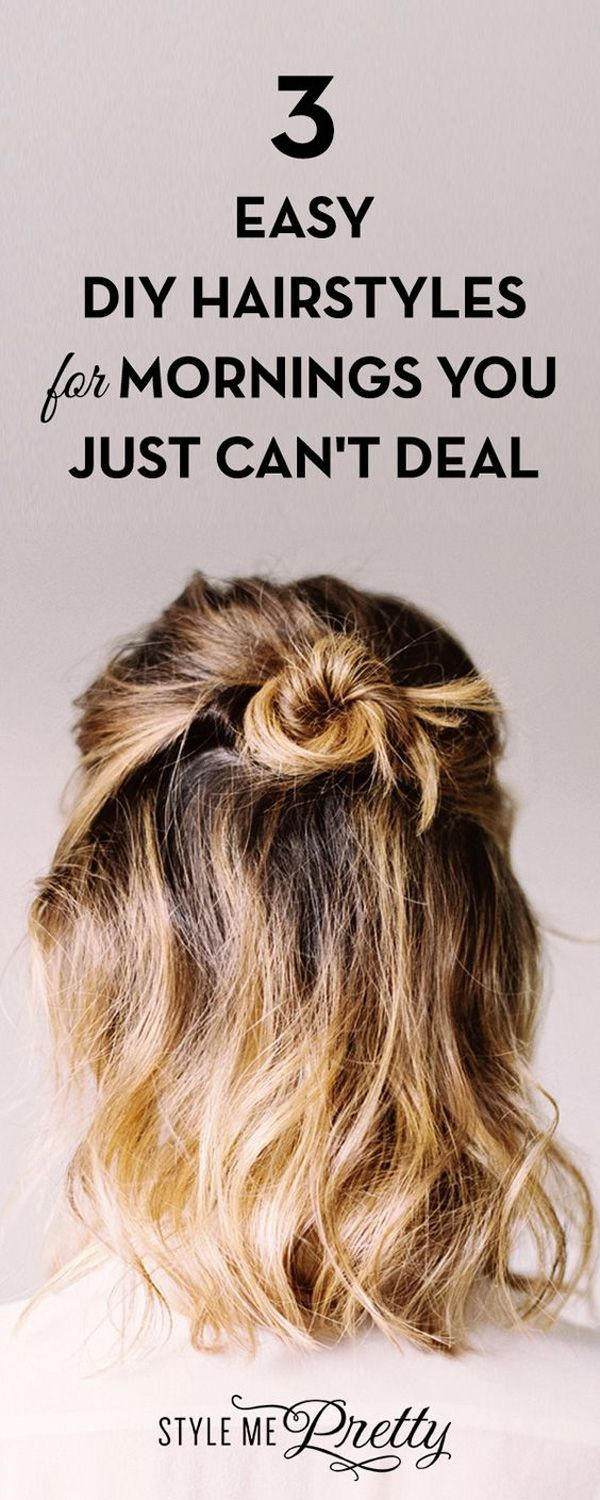 easy diy hairstyles for mornings you just canut deal
