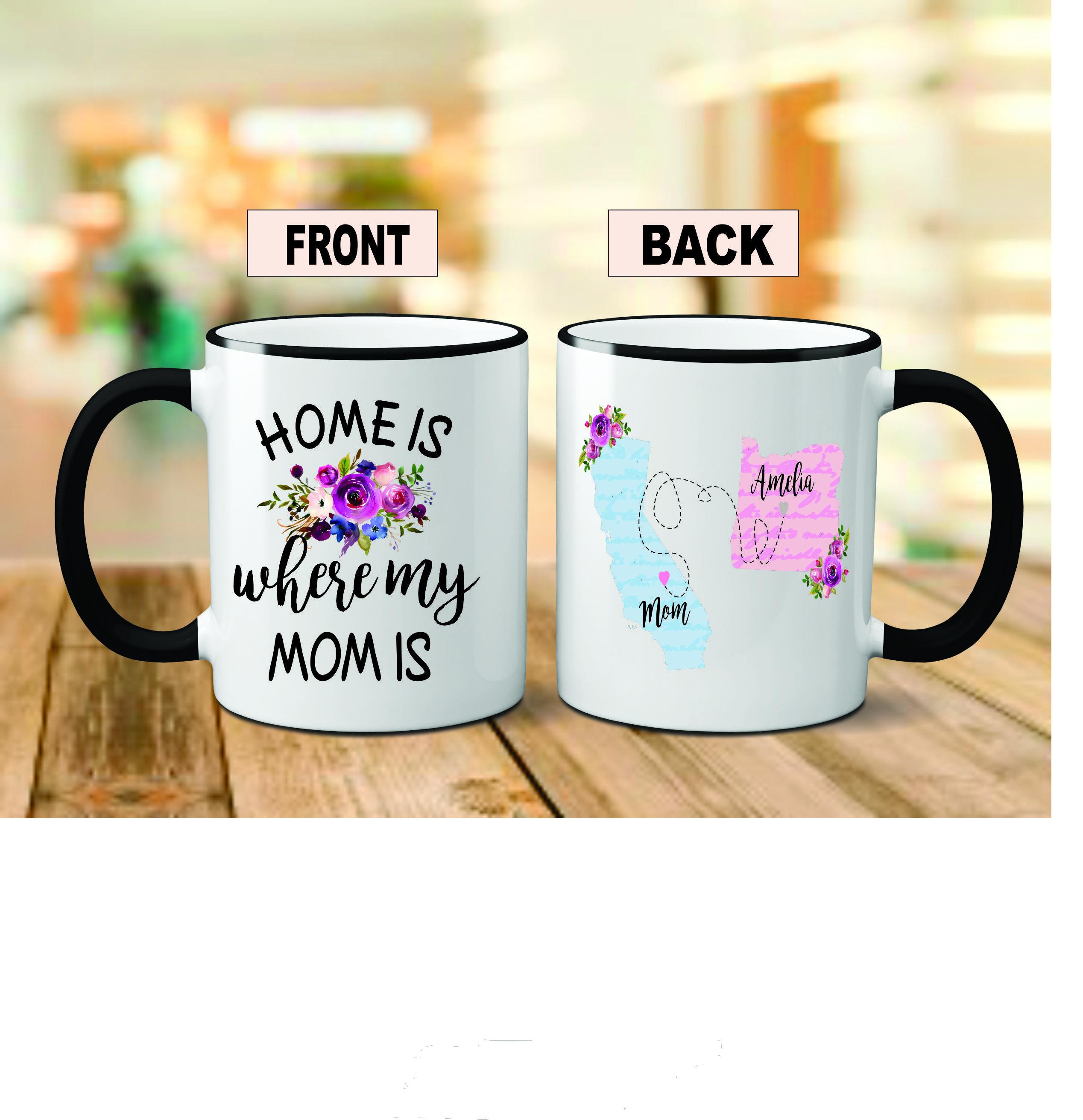 Long distance mom mug long distance mug home is where my