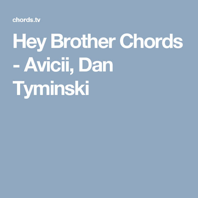 Hey Brother Chords - Avicii, Dan Tyminski | Guitar | Pinterest | Hey ...