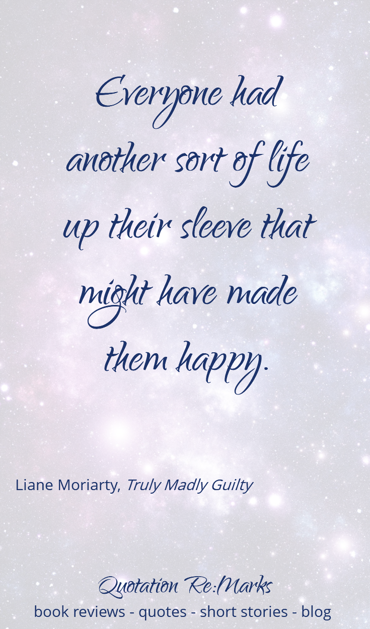 Book Review - Truly Madly Guilty by Liane Moriarty - plus some of