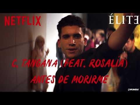 C Tangana Antes De Morirme Feat Rosalía élite