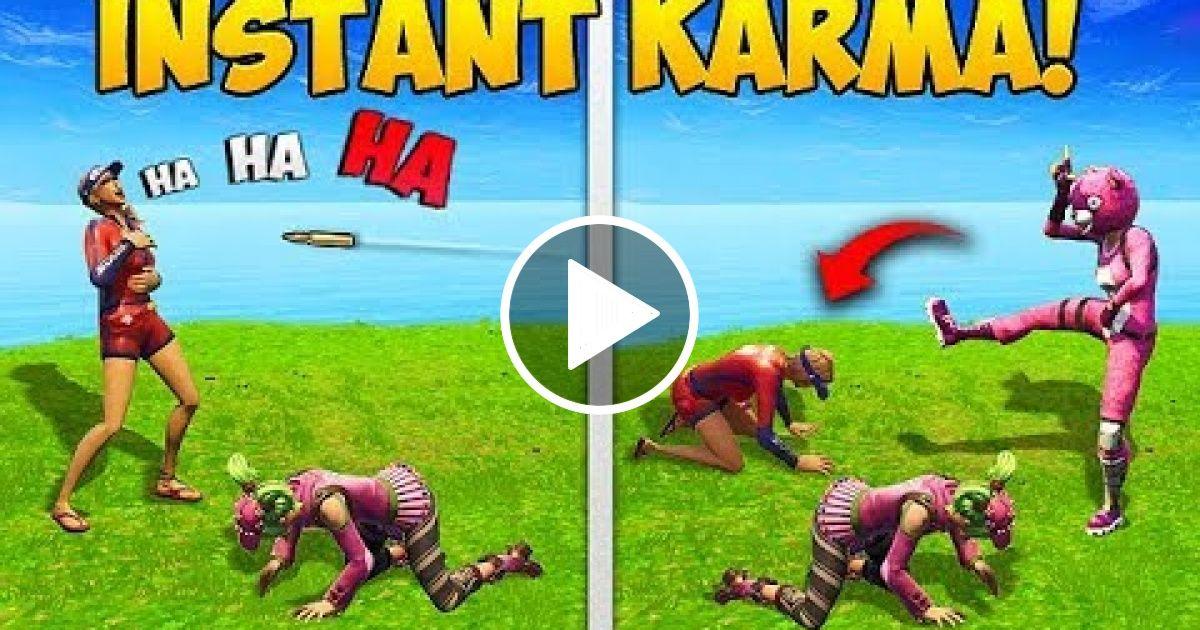 Proof That Karma Is Real Fortnite Funny Fails And Wtf Moments