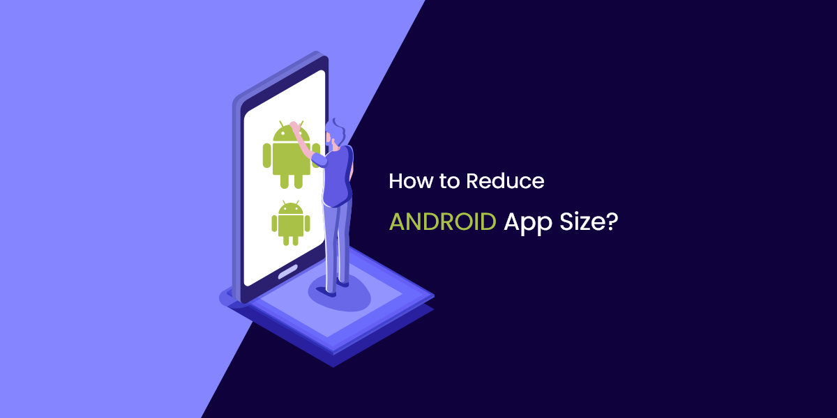 How to Reduce Android App Size? Android apps, App