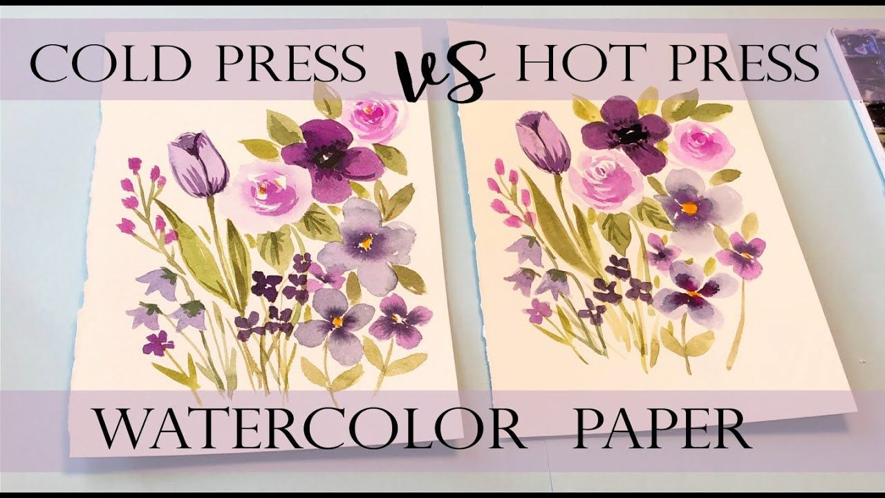 Cold Press Watercolor Paper Vs Hot Press Which Is Better In 2020