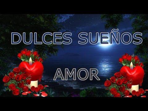 Buenasnoches Dulcessuenos Video Dedicado A Los Romanticos Con