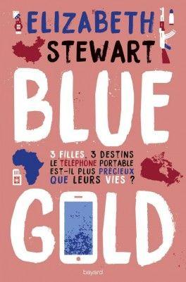 Decouvrez Blue Gold De Elizabeth Stewart Sur Booknode La