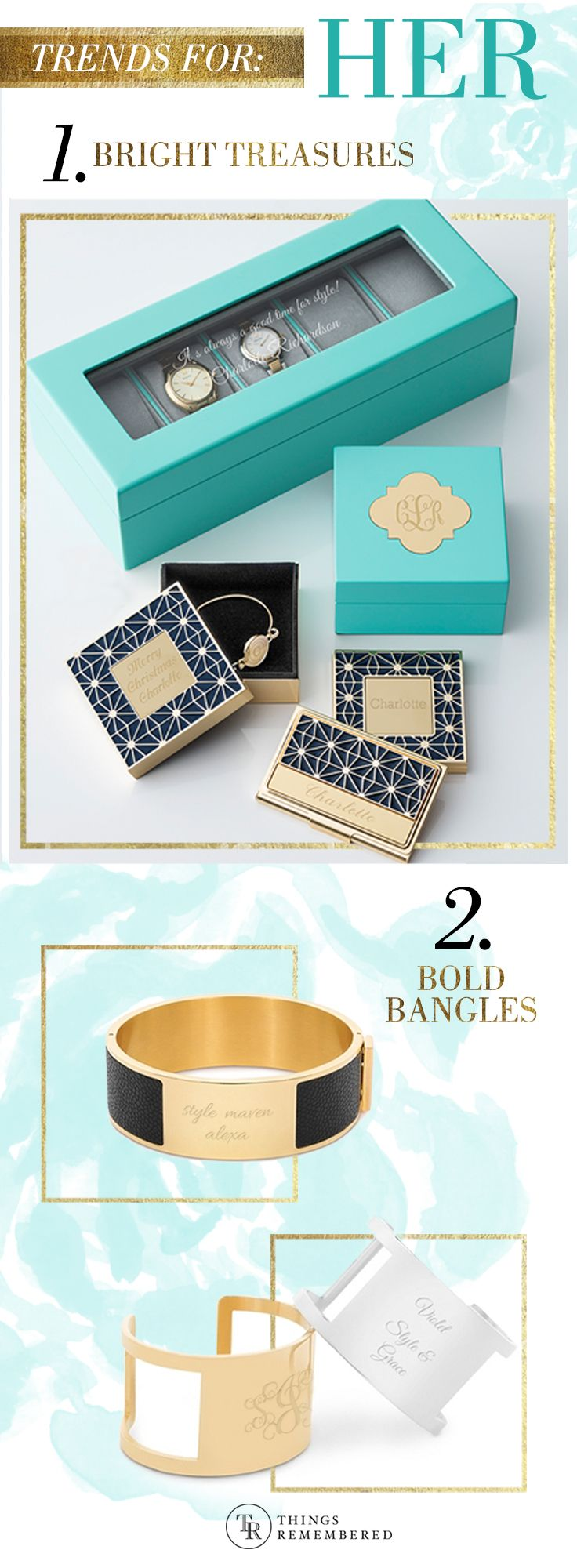 All the favorite season trends for this year, personalized! Striking statement cuffs and jewel-tone jewelry boxes to add flare and keep organized.