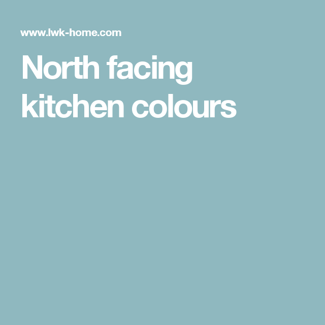 Advice For Planning A Kitchen Colour Scheme To Suit The Natural Cool Lighting Of North Facing Space