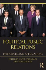 Political Public Relations maps and defines this emerging field, bringing together scholars from various disciplines—political communication, public relations and political science—to explore the area in detail.
