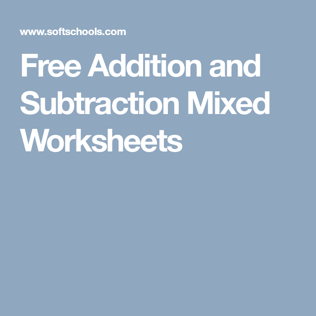 Free Addition and Subtraction Mixed Worksheets   school   Pinterest ...