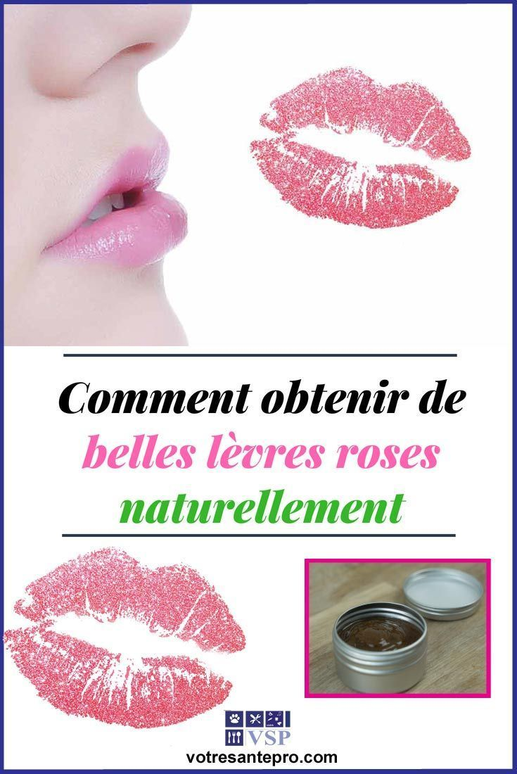 Obtenir de belles lèvres roses naturellement