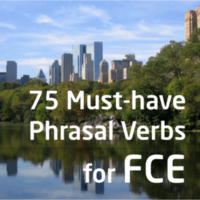 75 Must-Have Phrasal Verbs for the FCE, CEFR level B2