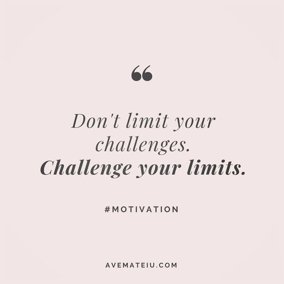 Don't limit your challenges. Challenge your limits. Quote 16 - Ave Mateiu