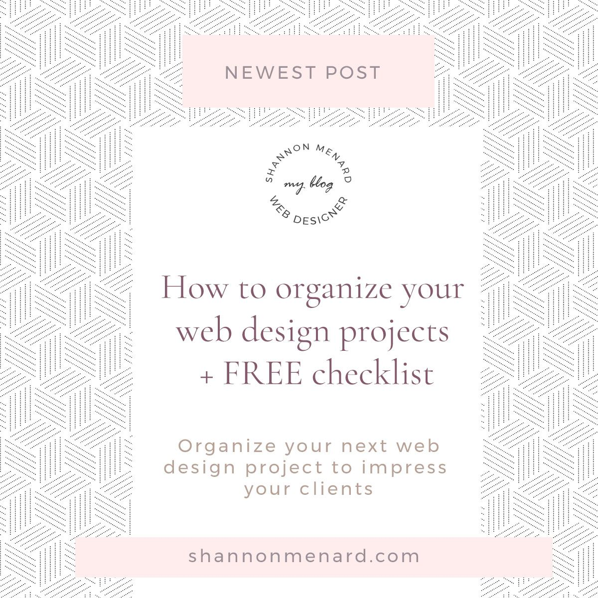 How To Organize Your Web Design Projects Free Checklist Shannon Menard Web Design Projects Web Design Project Free