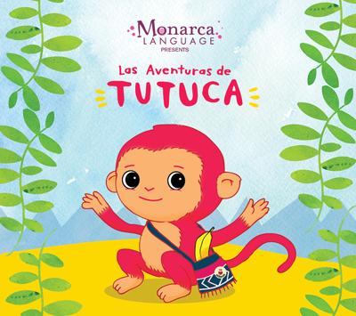Las Aventuras de Tutuca - Spanish Music for Niños | Monarca Language - Pre-K to Kindergarten Spanish Educational Materials