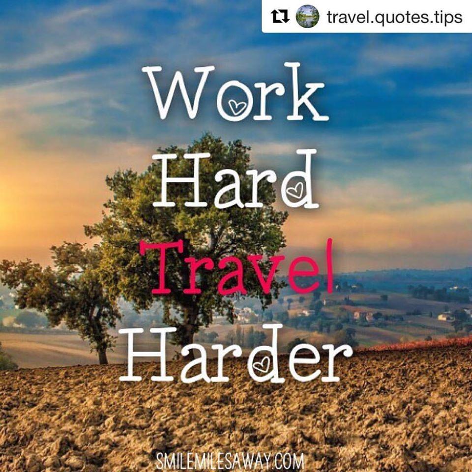 Work hard, travel harder | Believin' in the dreamin ...