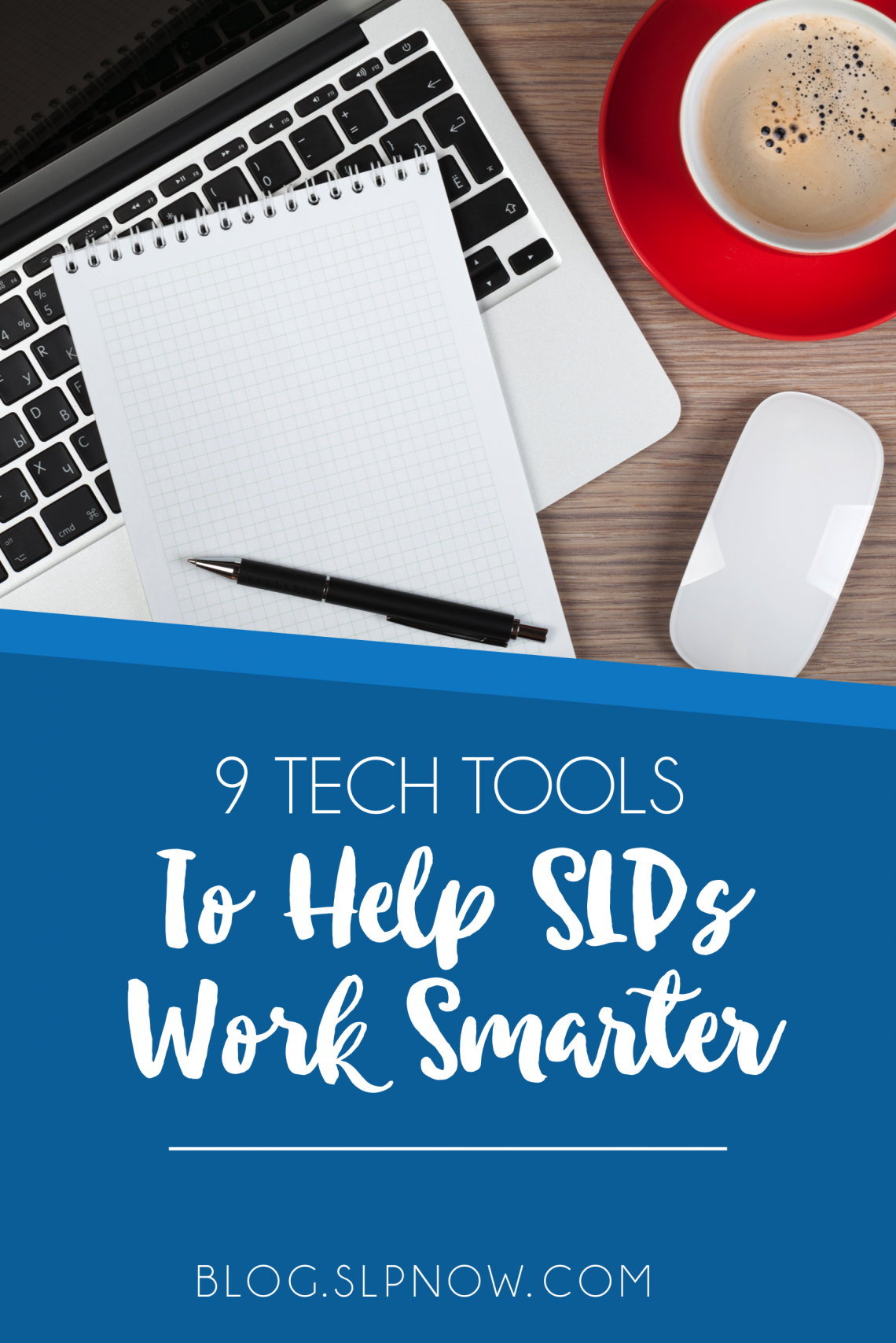 9 Tools for SLPs to Work Smarter: Tech Edition