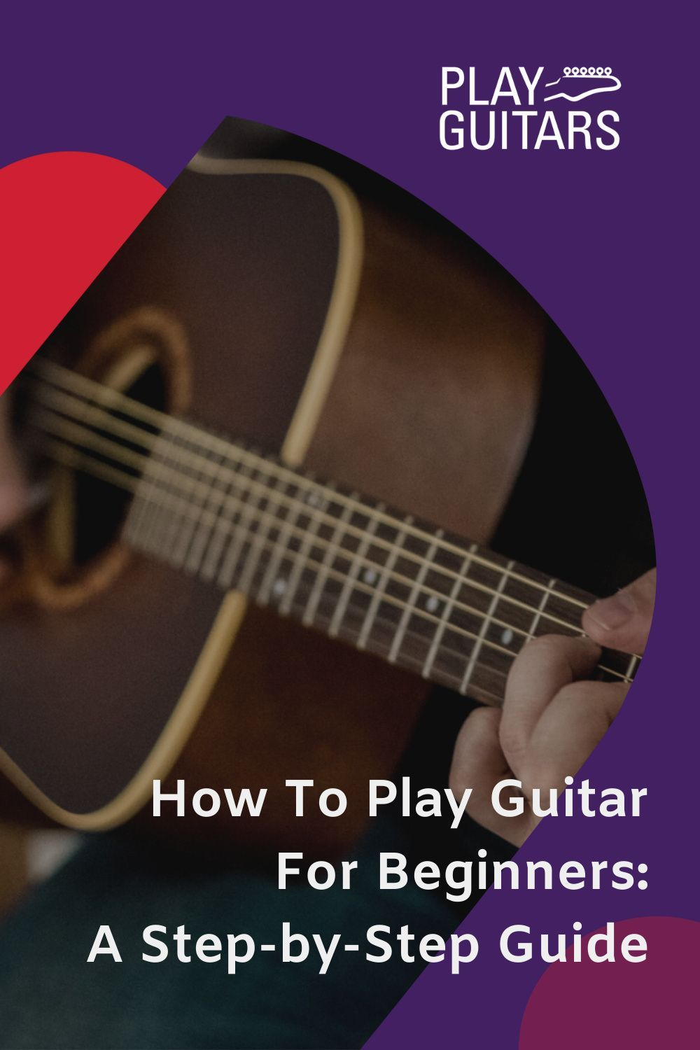 How To Play Guitar For Beginners Playing Guitar Guitar For Beginners Guitar