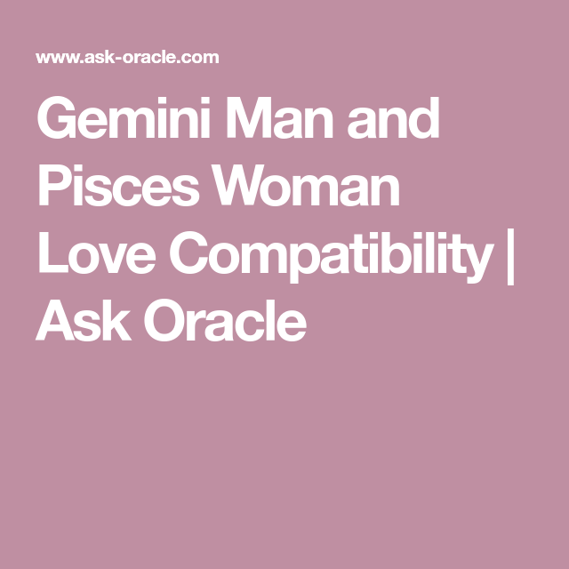 Gemini woman and pisces woman compatibility