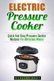 Electric Pressure Cooker: Quick And Easy Electric Pressure Cooker Recipes For Delicious Meals (Electric Pressure Cooker, Pressure Cooker Cookbook, Pressure ... Crockpot, Slow Cooker, Soup, Meals) - http://trolleytrends.com/health-fitness/electric-pressure-cooker-quick-and-easy-electric-pressure-cooker-recipes-for-delicious-meals-electric-pressure-cooker-pressure-cooker-cookbook-pressure-crockpot-slow-cooker-soup-meals