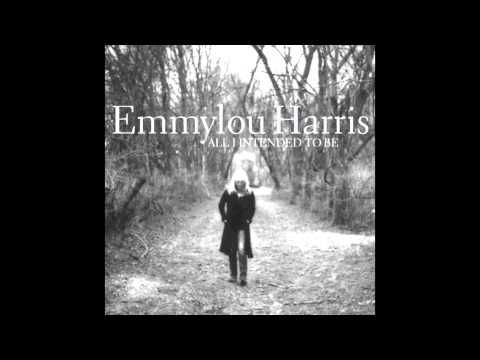 All I Intended To Be - Emmylou Harris [Full Album HD
