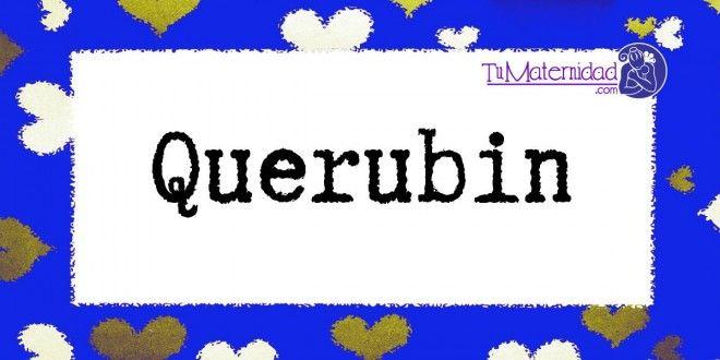 Conoce el significado del nombre Querubin #NombresDeBebes #NombresParaBebes #nombresdebebe - http://www.tumaternidad.com/nombres-de-nino/querubin/