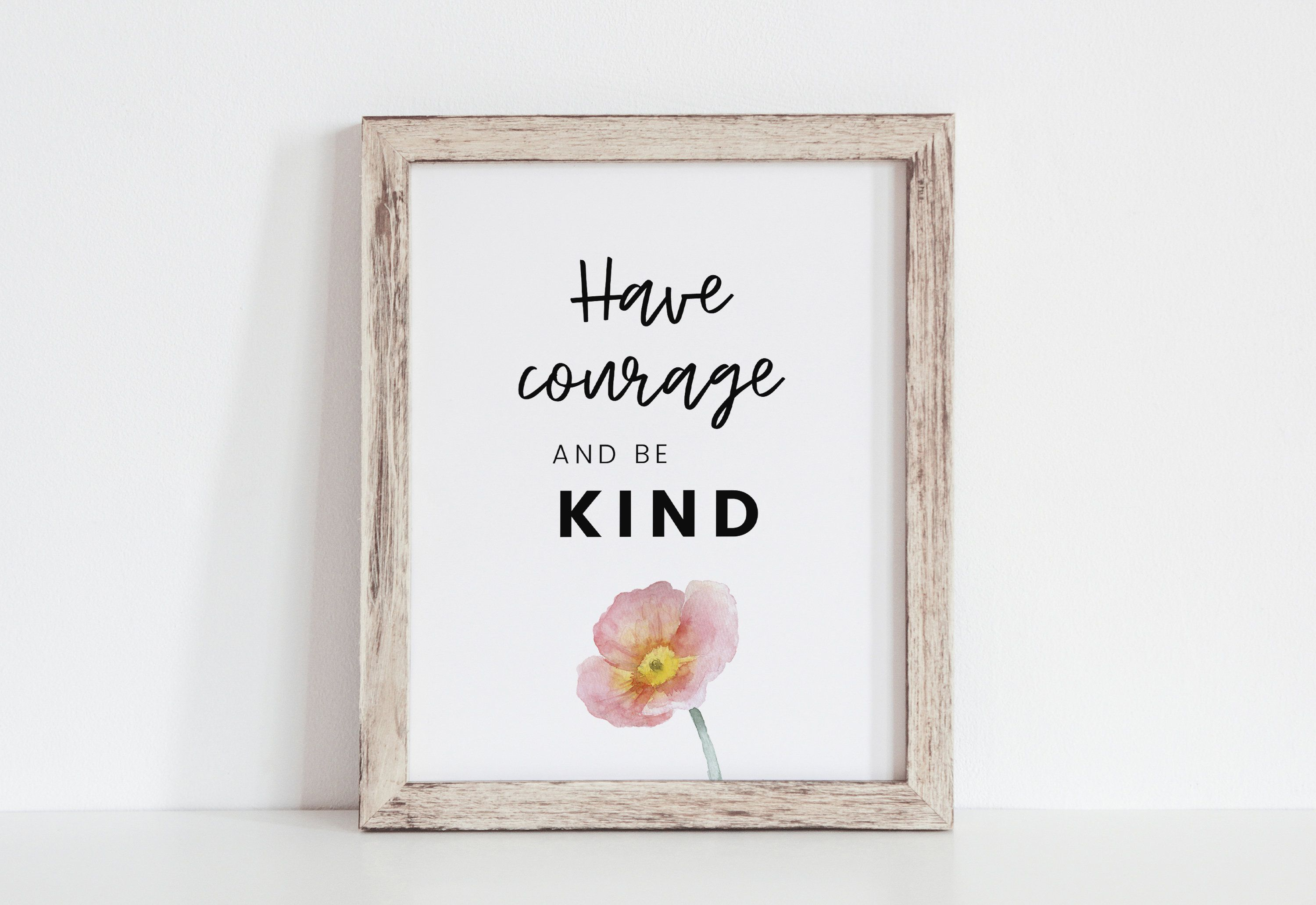 Have Courage And Be Kind Wall Art Floral Wall Art Nursery Etsy Floral Wall Art Floral Wall Have Courage And Be Kind
