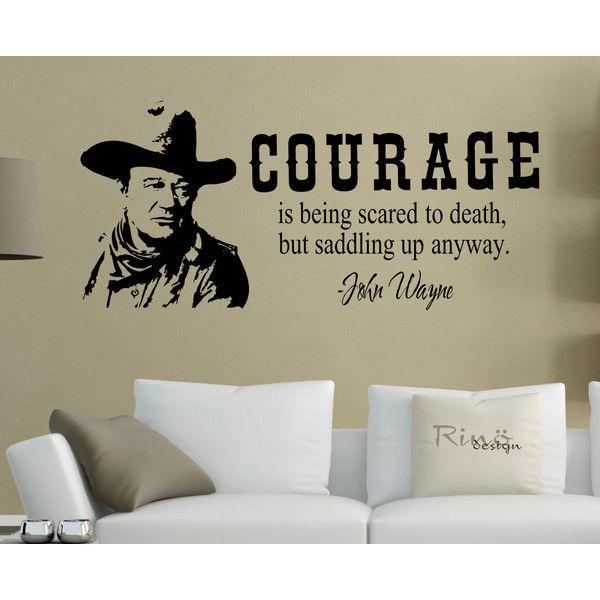 Wall Art Wall Decal John Wayne 22 X 48 The Duke Courage Is Being 28 Liked On Polyvore F John Wayne John Wayne Western Movies Contemporary Wall Stickers