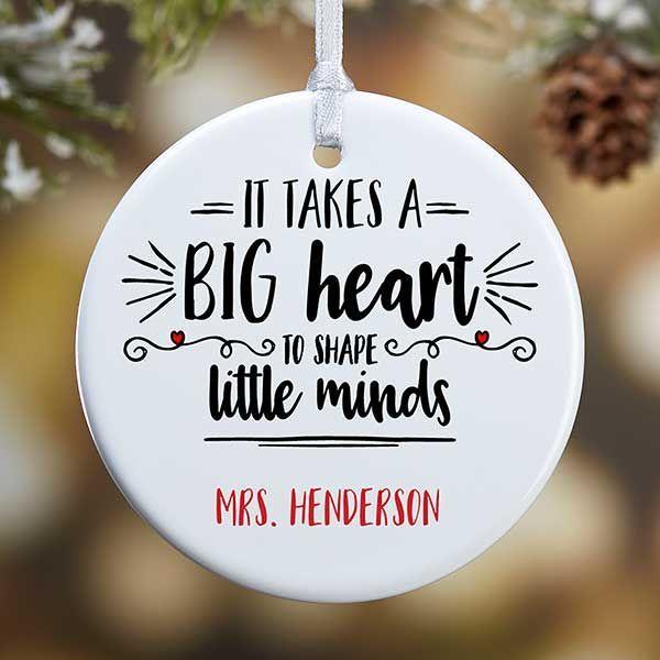 Personalized Teacher Ornament - It Takes A Big Heart - Small 1 Sided #teacherornaments
