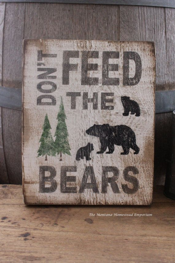 Don T Feed The Bears Hand Painted Wood Sign Montana Made