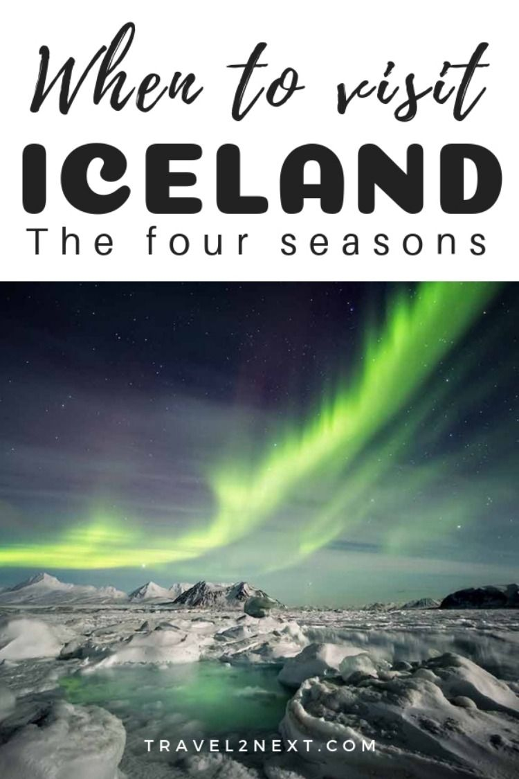 The Best Time To Visit Iceland – The Four Seasons