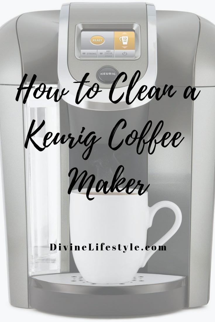 How To Clean A Keurig Coffee Maker Keurig Coffee Makers Keurig Cleaning Keurig Coffee