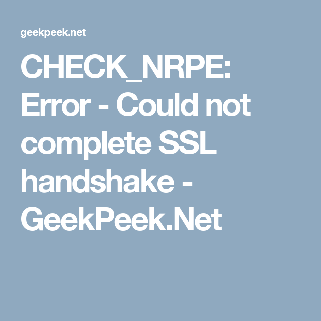 CHECK_NRPE: Error - Could not complete SSL handshake