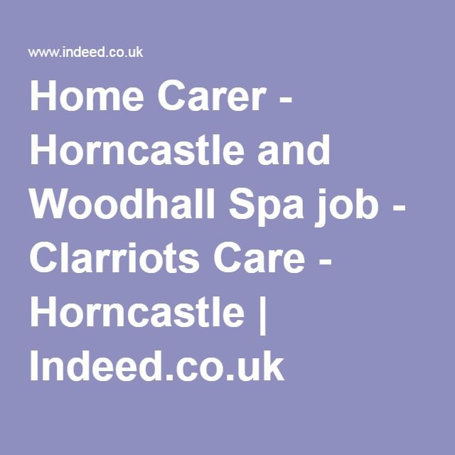 home carer horncastle and woodhall spa job clarriots care