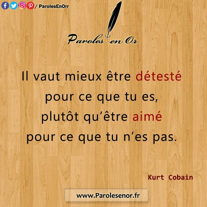 Il Vaut Mieux Etre Deteste Pour Ce Que Tu Es Paroles En Or Quotes Positivity Positive Thinking