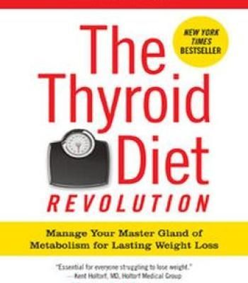 The thyroid diet revolution manage your master gland of metabolism the thyroid diet revolution manage your master gland of metabolism for lasting weight loss pdf malvernweather Gallery
