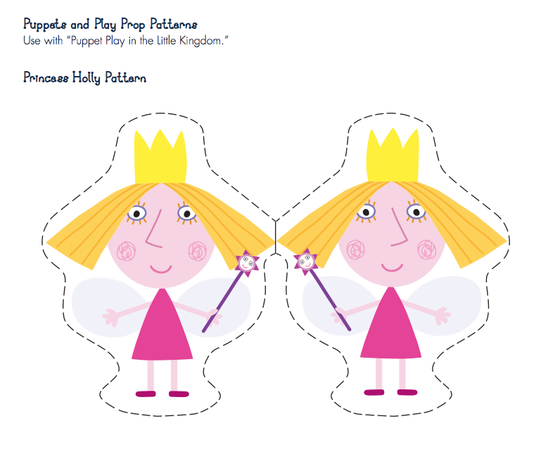 Easy To Make Puppets And Props For Puppet Play In The Little Kingdom Ready To Print Patterns For Princess Ben And Holly Ben And Holly Party Ideas Holly Print