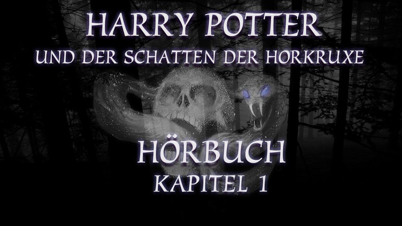 Harry Potter Und Der Schatten Der Horkruxe Horbuch Kapitel 1 Fanfiction Youtube Kapitel Harry Potter Horbuch Horbuch