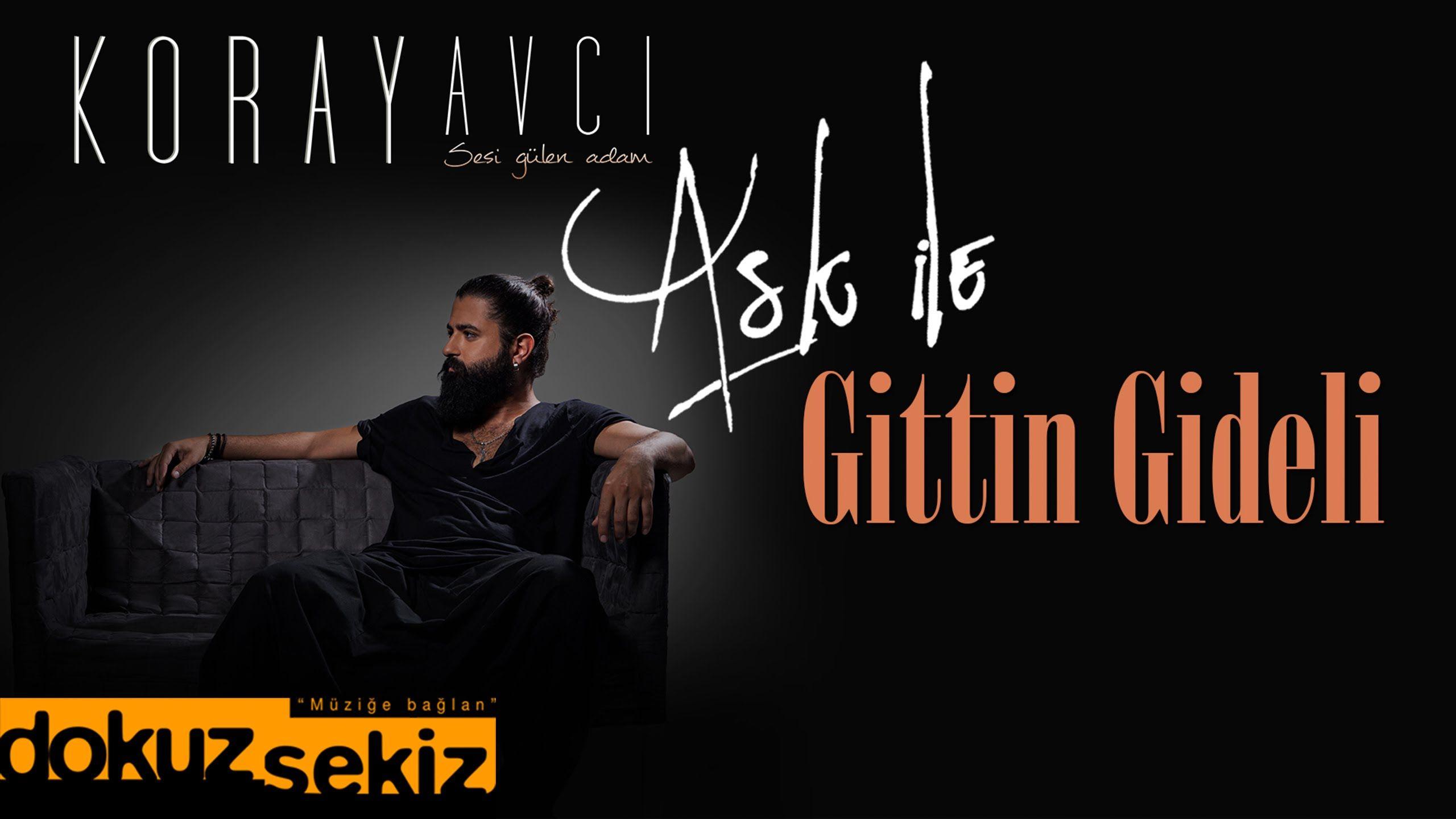 Koray Avci Gittin Gideli Akustik Official Audio Youtube Music Videos Songs
