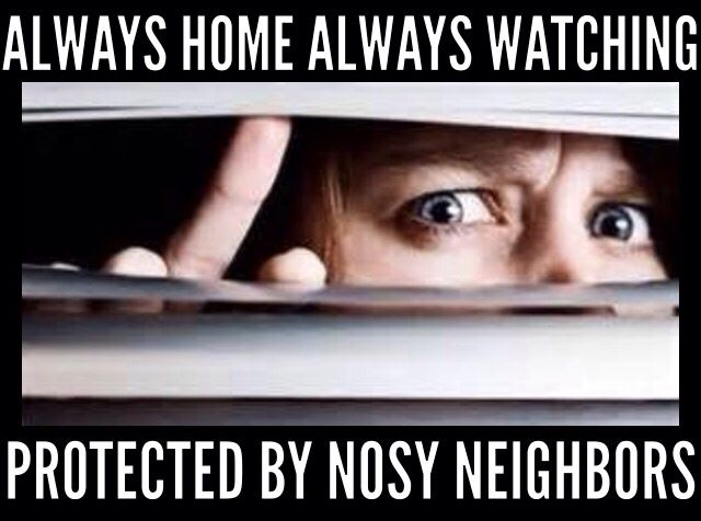 Protected by Nosy Neighbors | Poems & Quotes | Nosy