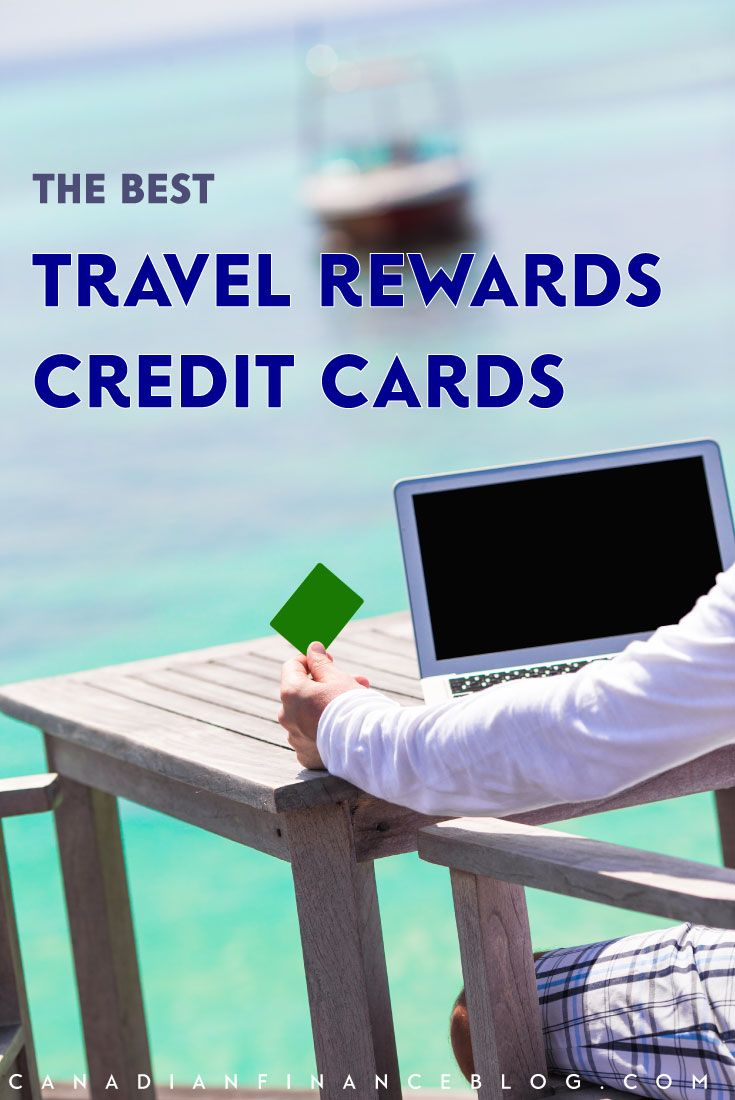 The Best Travel Credit Cards In Canada For 2020 Rewards Credit