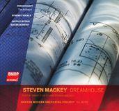 Steven Mackey: Dreamhouse [CD]