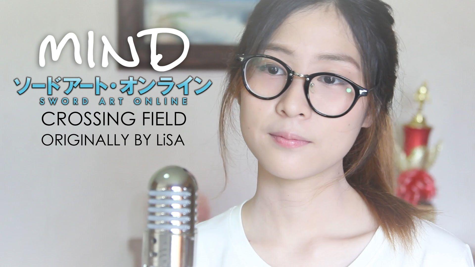 Crossing Field LiSA (Cover by MIND) Sword Art Online OP