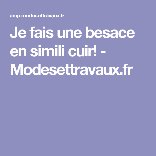 a7be8c396b Je fais une besace en simili cuir! - Modesettravaux.fr | pochette ...