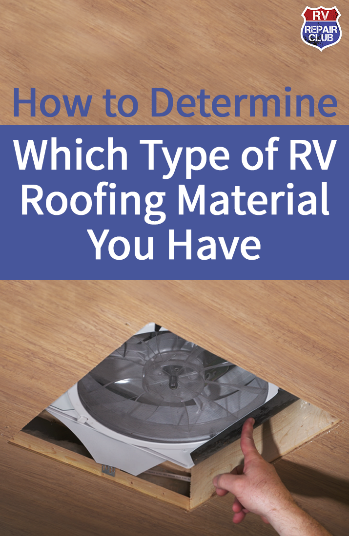 Which Type Of Rv Roofing Material Do You Have Rv