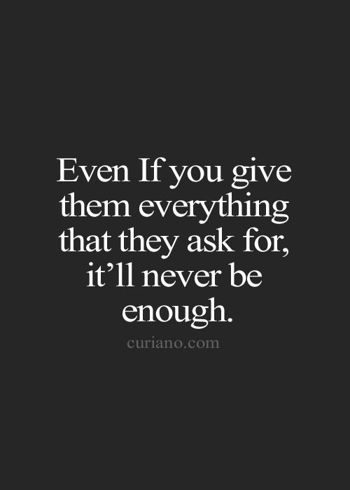 Live Life Quote Life Quote Love Quotes And More Curiano Quotes Life Not Good Enough Quotes Never Good Enough Quotes Enough Is Enough Quotes